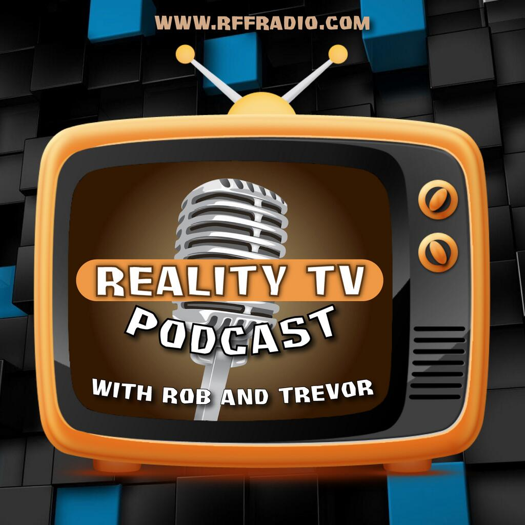 Reality TV Podcast - Survivor Podcast - Amazing Race Podcast - Big Brother Podcast - RFF Radio